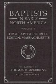 Baptists in Early North America-First Baptist Church, Boston, Massachusetts, Volume IV by Thomas R. McKibbens
