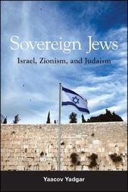 Sovereign Jews by Yaacov Yadgar