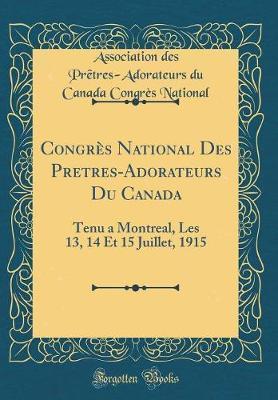 Congres National Des Pretres-Adorateurs Du Canada by Association Des Pretres-Adora National