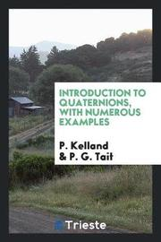 Introduction to Quaternions, with Numerous Examples by P Kelland image