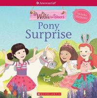 Pony Surprise (American Girl: Welliewishers Storybook with Stickers) by Meredith Rusu