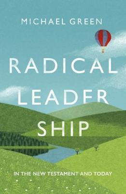 Radical Leadership by Michael Green