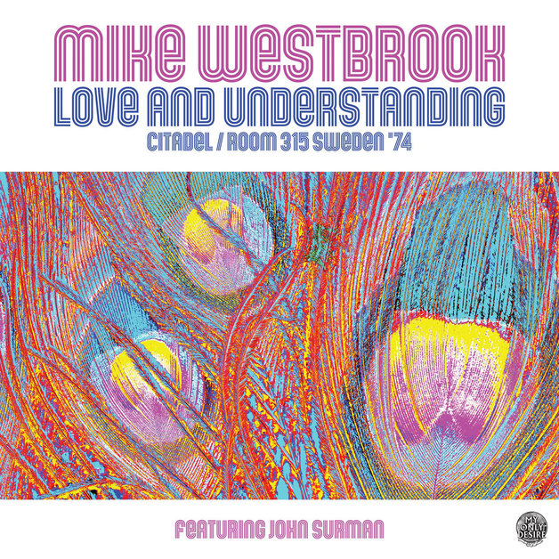 Love And Understanding: Citadel/room 315 Sweden '74 by Mike Westbrook