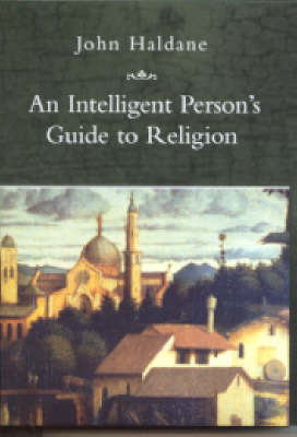 An Intelligent Person's Guide to Religion by John Haldane image