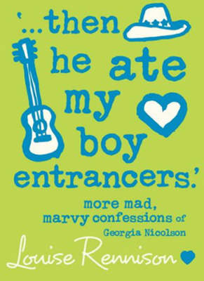 """""""...Then He Ate My Boy Entrancers"""" (Georgia Nicolson #6) by Louise Rennison image"""