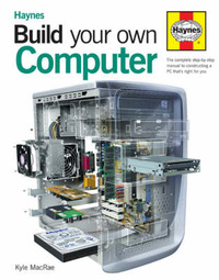 Build Your Own Computer: The Step-by-step Guide by Kyle MacRae image
