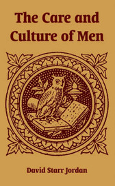 The Care and Culture of Men by David Starr Jordan image