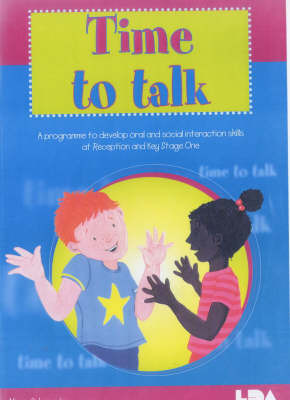 Time to Talk: A Programme to Develop Oral and Social Interaction Skills for Reception and Key Stage One by Alison Schroeder