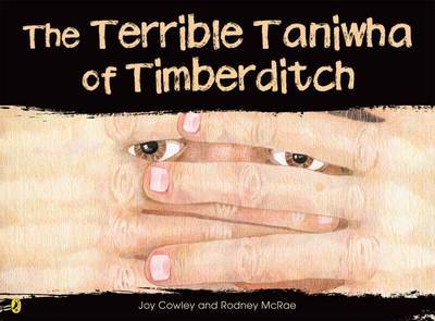 The Terrible Taniwha of Timberditch by Joy Cowley