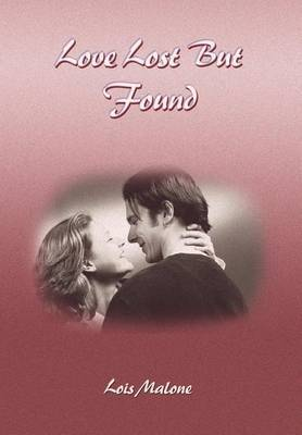 Love Lost But Found by Lois Malone