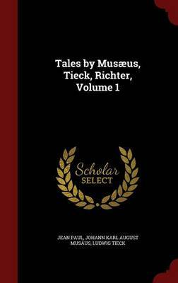 Tales by Musaeus, Tieck, Richter, Volume 1 by Jean Paul