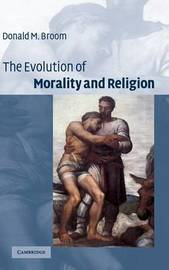 The Evolution of Morality and Religion by Donald M. Broom image