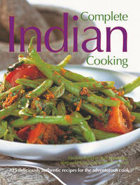 Complete Indian Cooking: 325 Deliciously Authentic Recipes for the Adventurous Cook by Mridula Baljekar image
