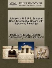 Johnson V. U S U.S. Supreme Court Transcript of Record with Supporting Pleadings by Moses Krislov