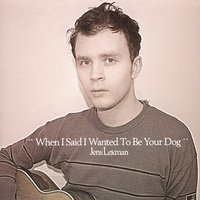When I Said I Wanted To Be Your Dog by Jens Lekman image