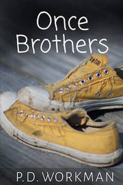 Once Brothers by P D Workman