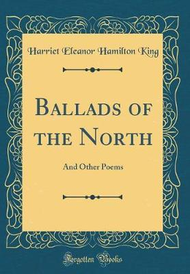 Ballads of the North by Harriet Eleanor Hamilton King image