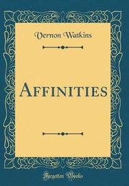 Affinities (Classic Reprint) by Vernon Watkins image