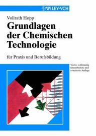 Grundlagen Der Chemischen Technologie: Fur Praxis Und Berufsbildung by V Hopp image