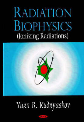 Radiation Biophysics (Ionizing Radiations) by Yurii B. Kudryashov image