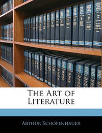 The Art of Literature by Arthur Schopenhauer