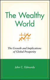 The Wealthy World by John C Edmunds