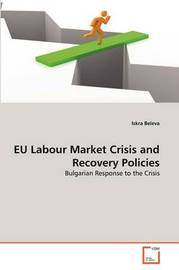 Eu Labour Market Crisis and Recovery Policies by Iskra Beleva