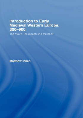 Introduction to Early Medieval Western Europe, 300-900 by Matthew Innes image