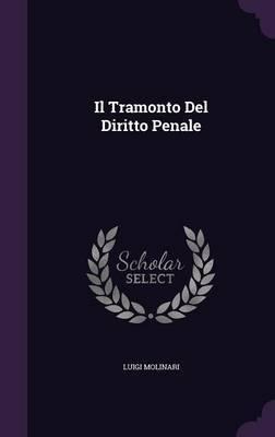 Il Tramonto del Diritto Penale by Luigi Molinari image