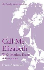 Call Me Elizabeth by Dawn Annandale image