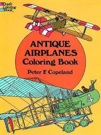 Antique Airplanes Coloring Book by Peter Copeland