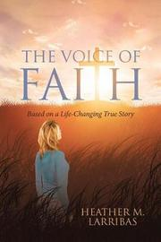 The Voice of Faith by Heather M Larribas image