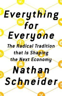 Everything for Everyone by Nathan Schneider image