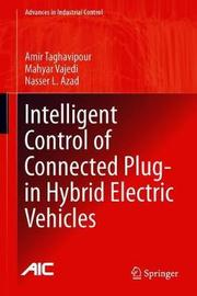 Intelligent Control of Connected Plug-in Hybrid Electric Vehicles by Amir Taghavipour