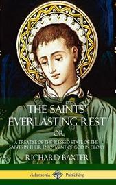 The Saints' Everlasting Rest by Richard Baxter