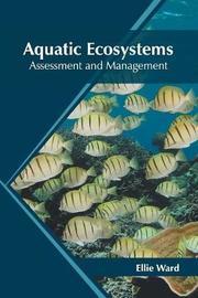 Aquatic Ecosystems: Assessment and Management