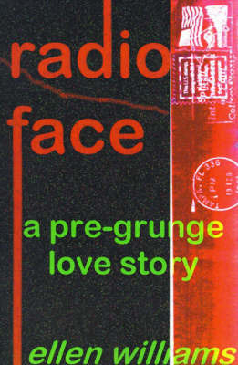 Radio Face: A Pre-Grunge Love Story by Ellen Williams image