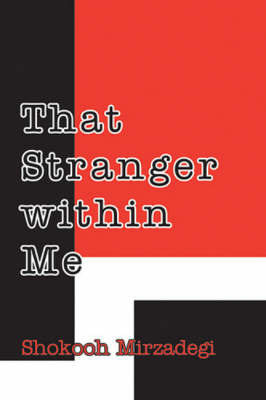 That Stranger Within Me by Shokooh Mirzadegi image