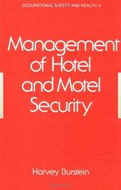 Management of Hotel and Motel Security by Harvey Burstein