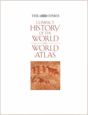 """The """"Times"""" Compact History of the World: AND The """"Times"""" World Atlas"""