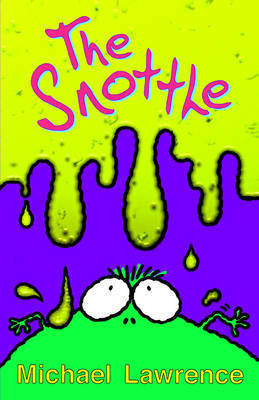 The Snottle by Michael Lawrence