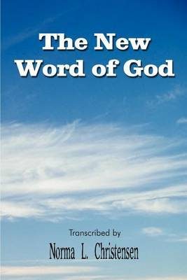 The New Word of God by Norma L. Christensen image
