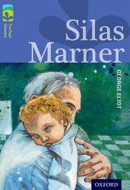 Oxford Reading Tree TreeTops Classics: Level 17 More Pack A: Silas Marner by George Eliot