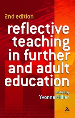 Reflective Teaching in Further and Adult Education by Yvonne Hillier