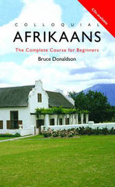 Colloquial Afrikaans: The Complete Course for Beginners by Bruce Donaldson image