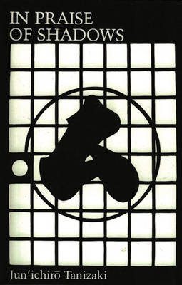 In Praise of Shadows by Jun'ichiro Tanizaki image