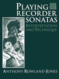 Playing Recorder Sonatas by Anthony Rowland-Jones
