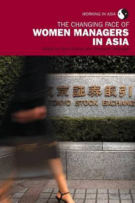 The Changing Face of Women Managers in Asia by Chris Rowley
