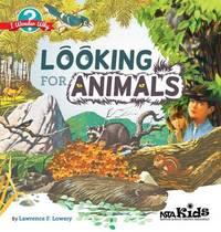 Looking for Animals by Lawrence F. Lowery