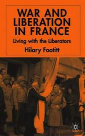 War and Liberation in France by Hilary Footitt image